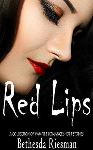 Red Lips: A Collection of Vampire Romance Short Stories (English Edition)