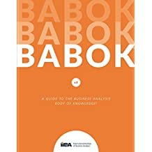 A Guide to Business Analysis Body of Knowledge: BABOK GUIDE : VER 3 (English Edition)
