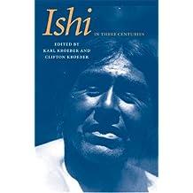 Ishi in Three Centuries