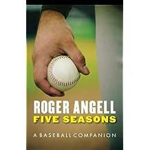 Five Seasons: A Baseball Companion by Roger Angell (2004-03-01)
