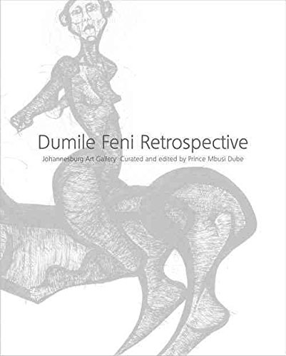 [(Dumile Feni Retrospective : Johannesburg Art Gallery)] [Edited by Prince Mbusi Dube] published on (December, 2007)