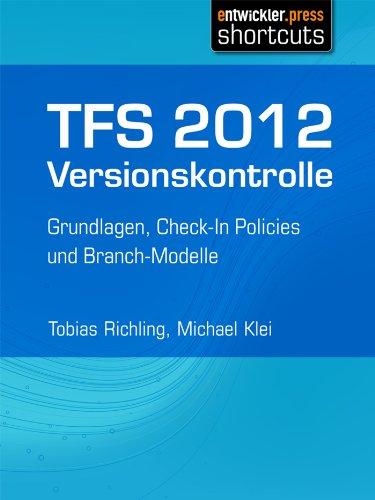 TFS 2012 Versionskontrolle - Grundlagen, Check-In Policies und Branch-Modelle