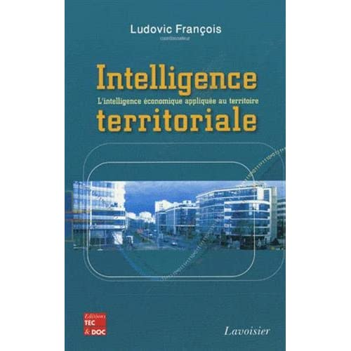 Intelligence territoriale : L'intelligence économique appliquée au territoire