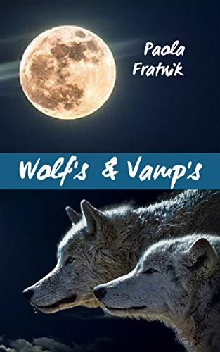 Wolf's & Vamp's di Paola Fratnik