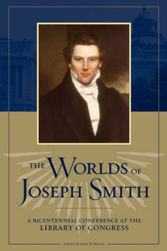 The Worlds Of Joseph Smith A Bicentennial Conference At The Library Of Congress