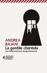 La gentile clientela: Con l'adattamento di Sergio Ferrentino (Universale economica)