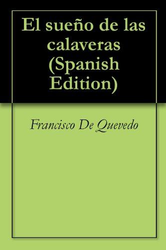 El sueño de las calaveras por Francisco De Quevedo