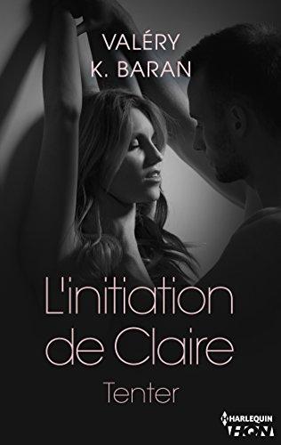 L'initiation de Claire - Tenter (tome 1) par [Baran, Valéry K.]