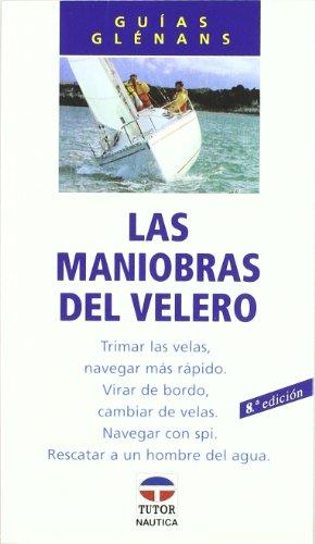 LAS MANIOBRAS DEL VELERO (Guias Glennans) por Escuela de Navegación de Glénans