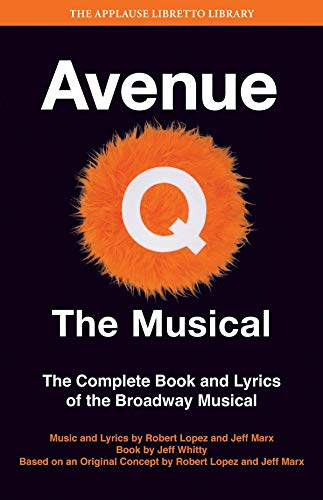 Avenue Q - The Musical: The Complete Book and Lyrics of the Broadway Musical (Applause Libretto Library)