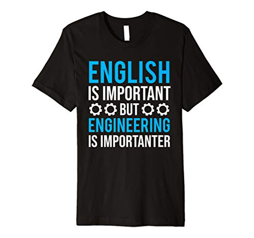 English Is Important But Engineering Is Importanter T-shirt (Engineering-shirt)