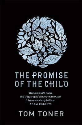 [The Promise of the Child] (By (author)  Tom Toner) [published: November, 2015]