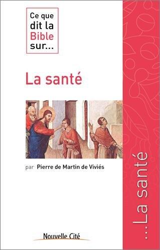 Ce que dit la Bible sur... la santé par Pierre de Martin de Viviès
