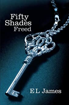 Fifty Shades Freed: 3/3 di [James, E L]