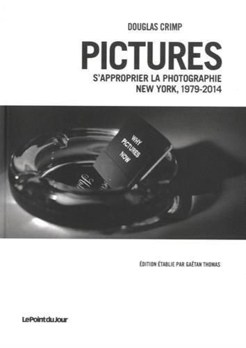 Pictures, S'approprier la photographie. New York 1979-2014