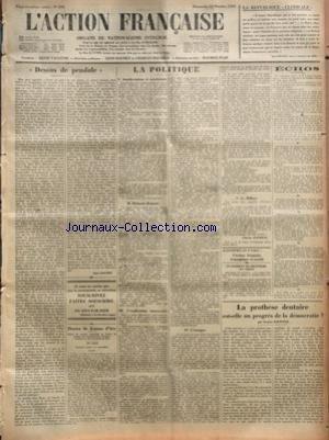 ACTION FRANCAISE (L') [No 295] du 21/10/1928 - DESSUS DE PENDULE PAR LEON DAUDET - DENIER DE JEANNE D'ARC - CAISSE DE SECOURS IMMEDIAT ET CAISSE DE COMBAT DES COMMISSAIRES D'ACTION FRANCAISE ET DES CAMELOTS DU ROI - 89E LISTE - SOMMES RECUES EN SEPTEMBRE - (SUITE) - LA POLITIQUE - ANACHRONISME ET SYNCHRONIE - DEMENTI DEMENTI - L'EXPLICATION INTROUVABLE - L'INTRIGUE - LE MILLION PAR CHARLES MAURRAS - UN INCIDENT DE FRONTIERE EN GRECE - ECHOS - LA PROTHESE DENTAIRE EST-ELLE UN PROGRES DE LA DEMOC