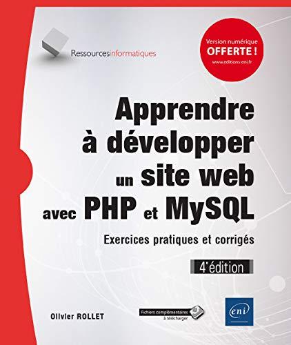 Apprendre à développer un site web avec PHP et MySQL - Exercices pratiques et corrigés (4e édition)