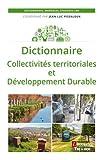 Telecharger Livres Dictionnaire Collectivites territoriales et developpement durable (PDF,EPUB,MOBI) gratuits en Francaise