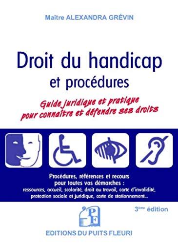 Droit du handicap: Guide juridique et pratique pour connaître et défendre ses droits par Alexandra Grévin