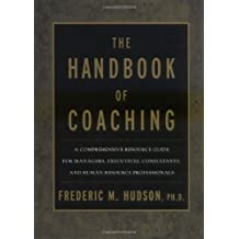 The Handbook of Coaching: A Comprehensive Resource Guide for Managers, Executives, Consultants, and Human Resource Professionals
