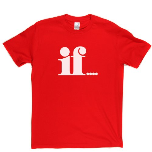 IF! Quote Slogan Tee T-shirt Rot