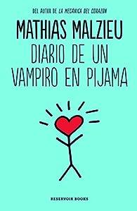 Diario de un vampiro en pijama par Mathias Malzieu