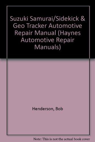 Suzuki Samurai and Sidekick and Geo Tracker Automotive Repair Manual: All Suzuki Samurai/Sidekick and Geo Tracker Models 1986 Through 1993/1626 (Hay) by Bob Henderson (1992-05-02) (1992 Geo Tracker)