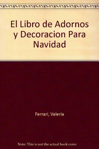 El libro de ADORNOS Y DECORACIÓN PARA NAVIDAD por Ersilia Fiorucci