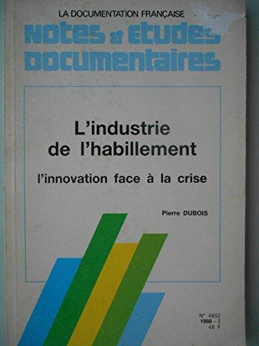 L'Industrie de l'habillement : L'innovation face à la crise (Notes et études documentaires) par Pierre Dubois