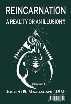 Reincarnation - A Reality or an Illusion?! (English Edition) par [Majdalani, Joseph B.]
