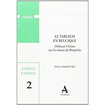 Le tabligh en Belgique: Diffuser l'Islam sur les traces du prophète