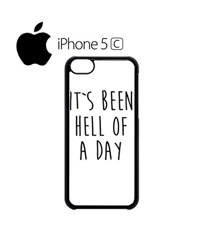 It's Been Hell of a Day Mobile Cell Phone Case Cover iPhone 5c Black Weiß