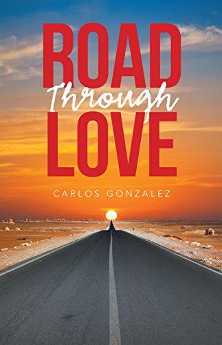 Road Through Love (English Edition) eBook: Carlos Gonzalez: Amazon ...