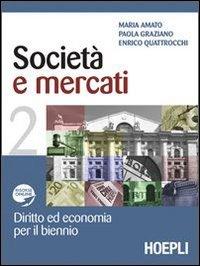 Società e mercati. Diritto ed economia per il biennio. Per le Scuole superiori. Con espansione online: 2