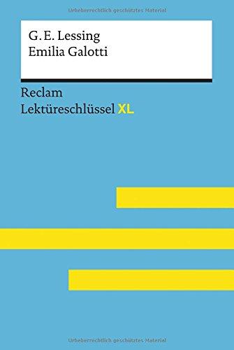 Emilia Galotti von Gotthold Ephraim Lessing: Lektüreschlüssel mit Inhaltsangabe, Interpretation, Prüfungsaufgaben mit Lösungen, Lernglossar. (Reclam Lektüreschlüssel XL)