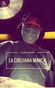 La cirujana manca: Un thriller distópico sobre la corrupción de [Muro, Nuria]