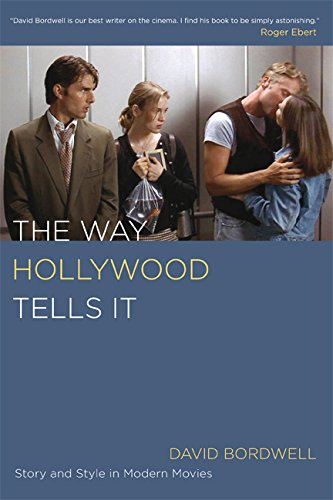 The Way Hollywood Tells It: Story and Style in Modern Movies por David Bordwell