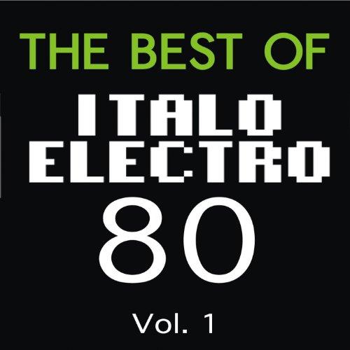 The Best of Italo Electro 80, ...