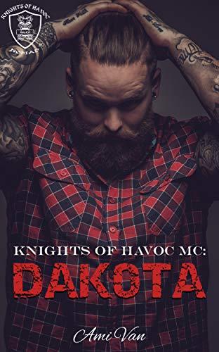 Dakota (Knights of Havoc MC Book 1) eBook: Ami Van: Amazon