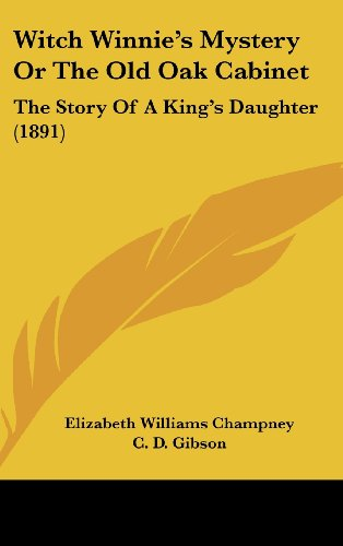 Witch Winnie's Mystery or the Old Oak Cabinet: The Story of a King's Daughter (1891)