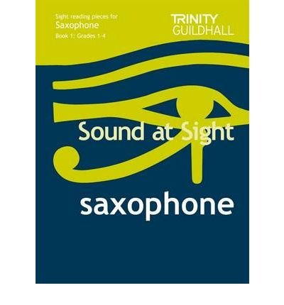Sound at Sight Saxophone Book 1: Grades 1-4: Sample Sight Reading Tests for Trinity Guildhall Examinations (Sound at Sight: Sample Sightreading Tests) (Sheet music) - Common