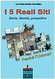 Scarica Libro I 5 Reali Siti Storia identita prospettive (PDF,EPUB,MOBI) Online Italiano Gratis