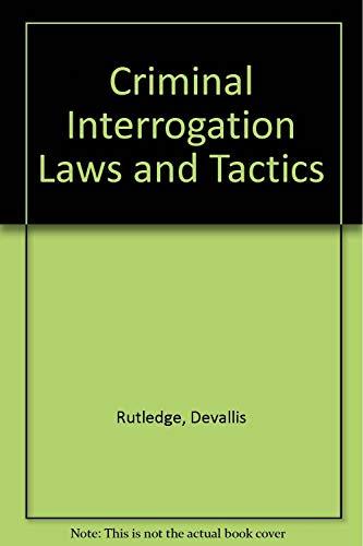 Criminal Interrogation Laws and Tactics