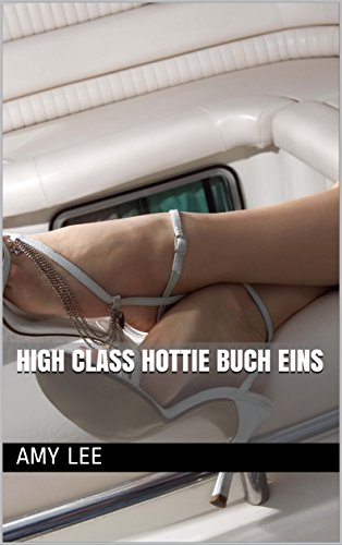 High Class Hottie Buch Eins (Mädchen Fingersatz)
