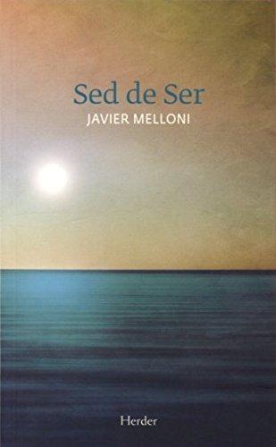 Sed de ser (Espiritualidad Herder) por Javier Melloni