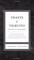 Toasts and Tributes Revised and updated: A Gentleman's Guide to Personal Correspondence and the Noble Tradition of the Toast (Gentlemanners) by John Bridges (2012-01-02)