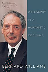 Philosophy as a Humanistic Discipline by Bernard Williams (2016-06-01)