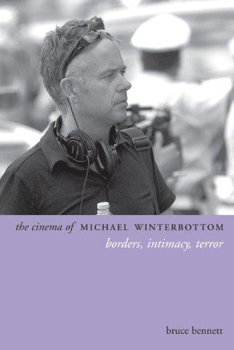 The Cinema of Michael Winterbottom: Borders, Intimacy, Terror (Directors' Cuts)