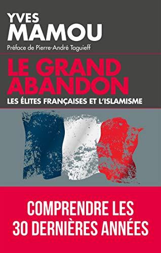 Le grand abandon: Les élites françaises et l'islamisme