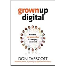 By Tapscott, Don ( Author ) [ Grown Up Digital: How the Net Generation Is Changing Your World By Nov-2008 Hardcover